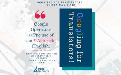 "Googling for Translators: The asterisk sign ""Advanced Search Tips For Translators"